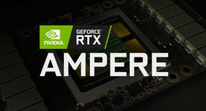 Nvidia Introduces Next Generation GPUs (Ampere) in March